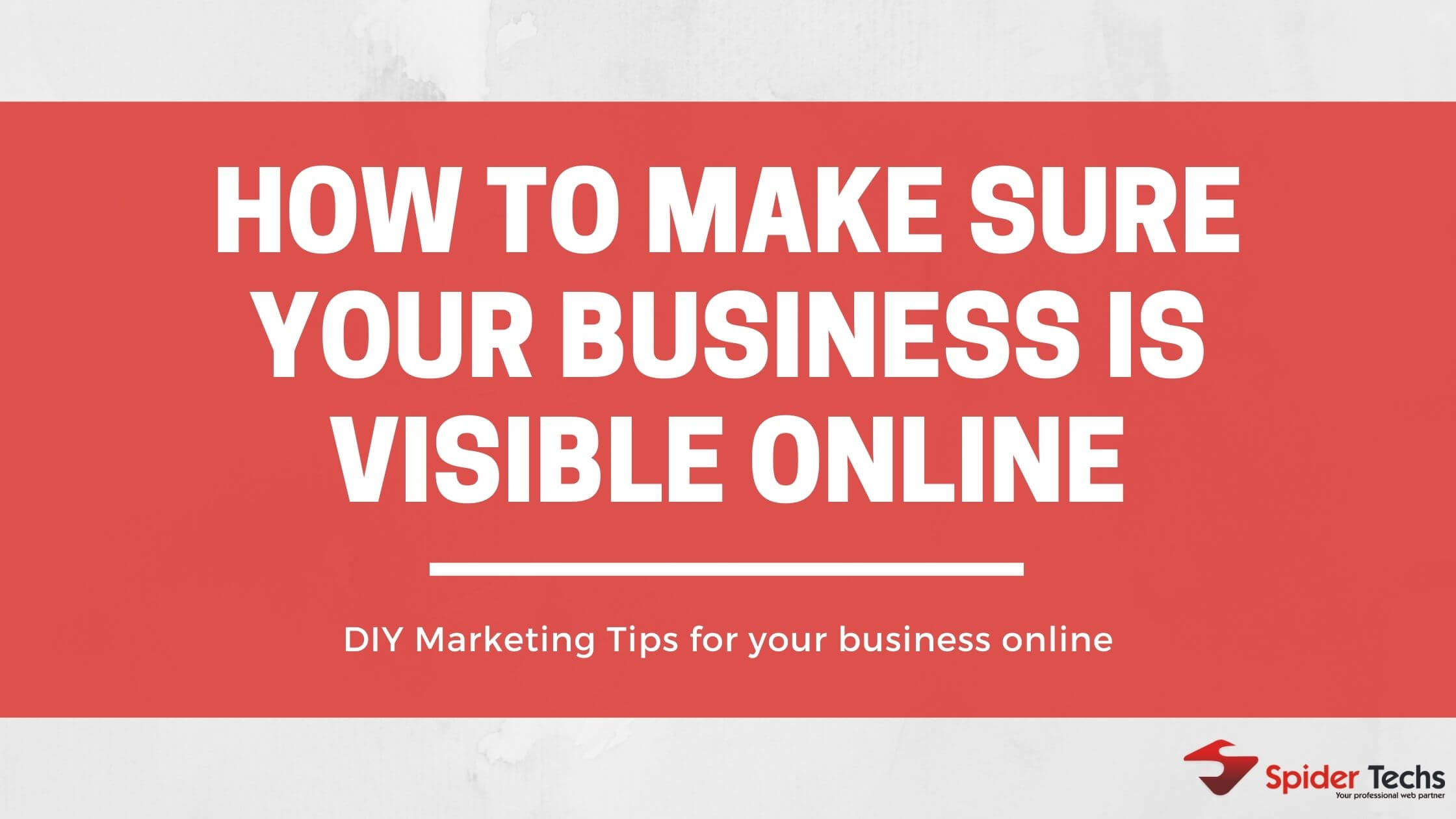 5 Tips to make sure your business is visible online