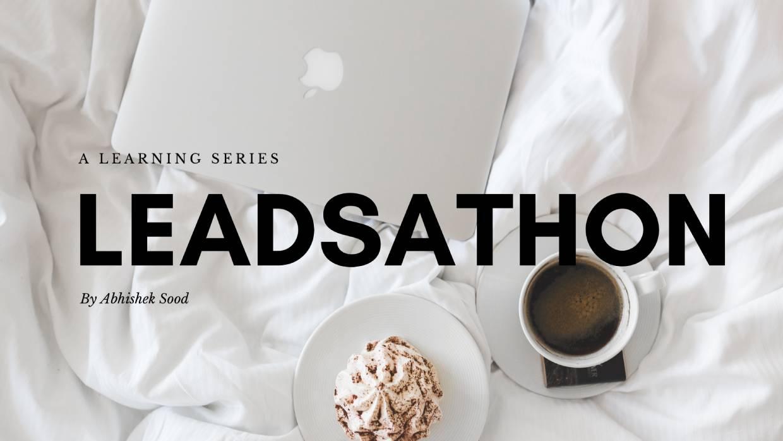 Leadsathon – A learning series by Abhishek Sood